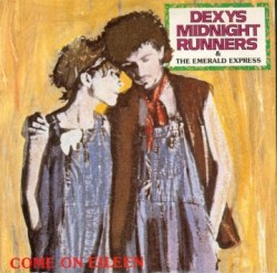 "Dexy's Midnight Runners, ""Come on, Eileen"""